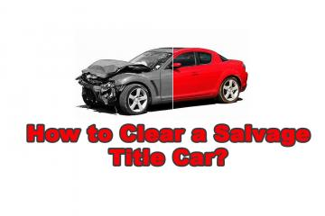 How to Clear a Salvage Title Car?