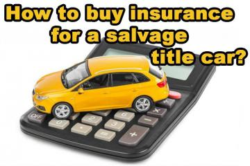 How to buy insurance for a salvage title car?