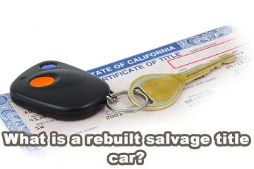 What is a rebuilt salvage title car?